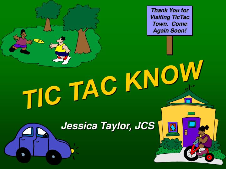Thank You for Visiting TicTac Town.  Come Again Soon!