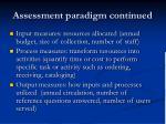assessment paradigm continued