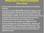 responses to what sociologists have done
