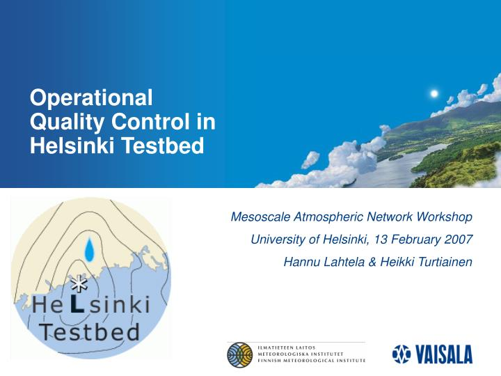 operational quality control in helsinki testbed n.