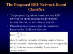 the proposed rbf network based classifier