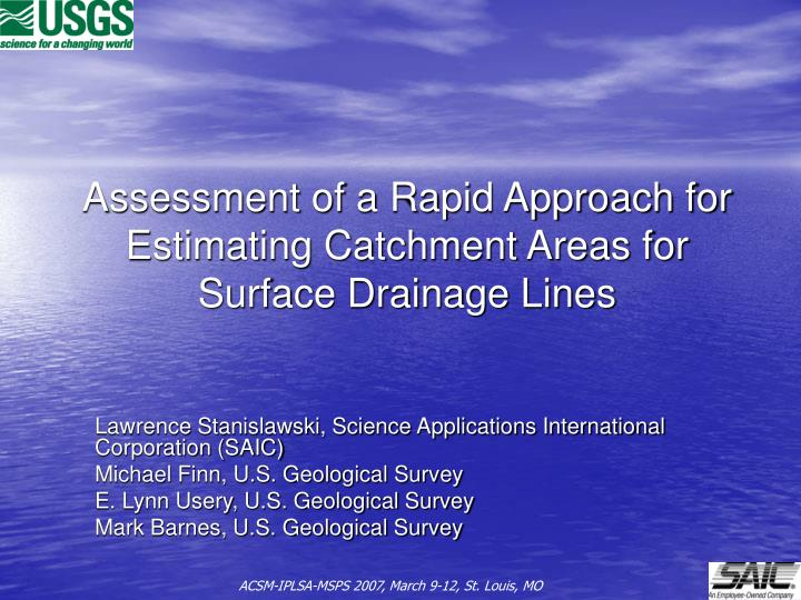 assessment of a rapid approach for estimating catchment areas for surface drainage lines n.