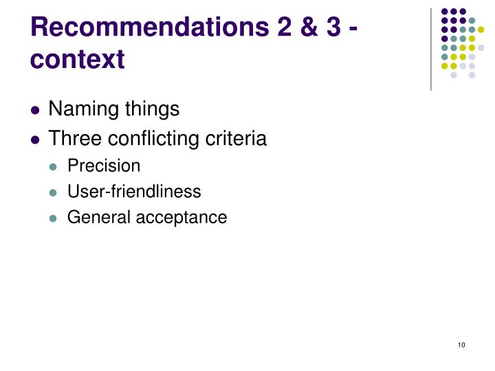 Recommendations 2 & 3 - context