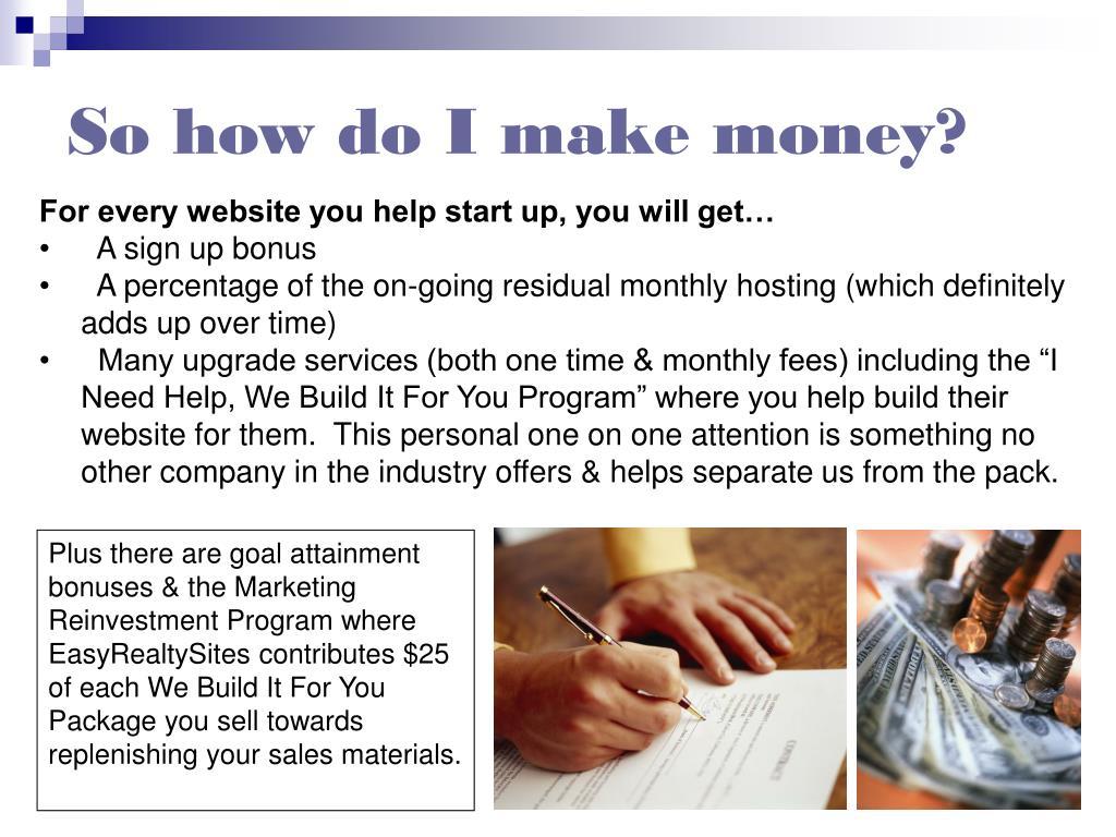 So how do I make money?