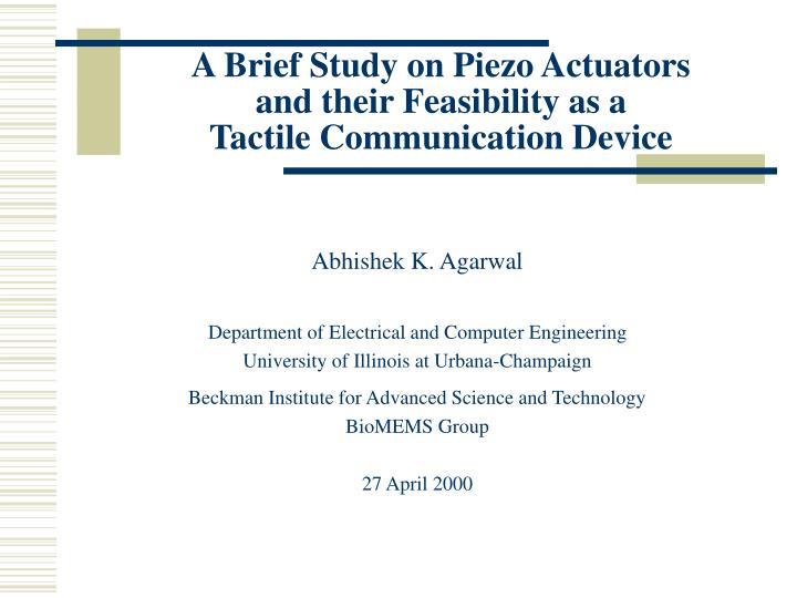 a brief study on piezo actuators and their feasibility as a tactile communication device n.