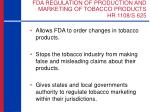 fda regulation of production and marketing of tobacco products hr 1108 s 6251