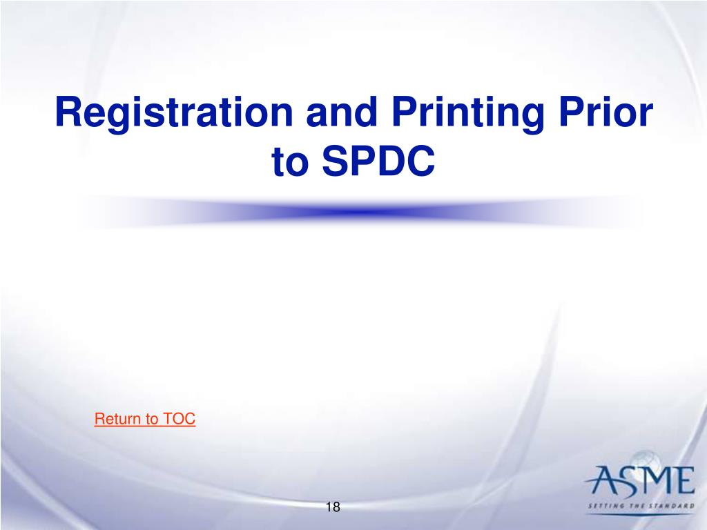 Registration and Printing Prior to SPDC