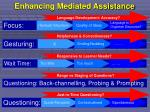 enhancing mediated assistance
