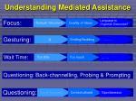understanding mediated assistance