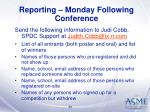 reporting monday following conference
