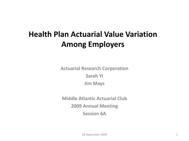 health plan actuarial value variation among employers n.