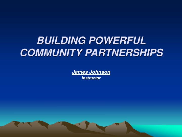 building powerful community partnerships n.