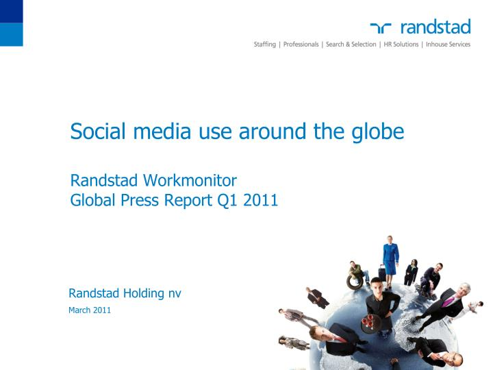 social media use around the globe randstad workmonitor global press report q1 2011 n.