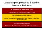 leadership approaches based on leader s behavior