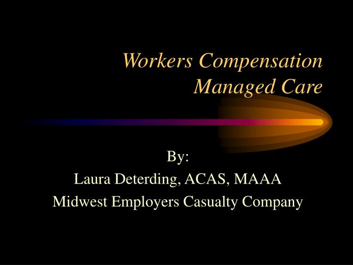 workers compensation managed care n.
