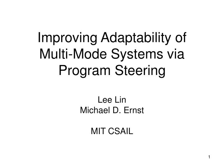 improving adaptability of multi mode systems via program steering n.