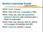 active learning credo adapted from confucius