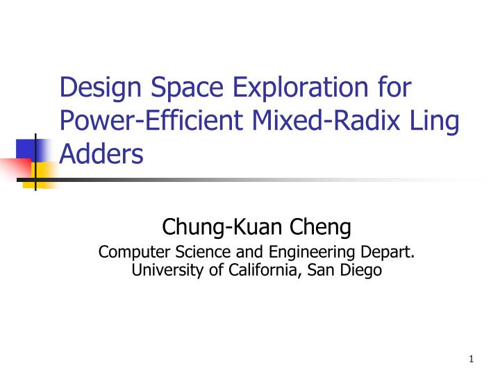 design space exploration for power efficient mixed radix ling adders n.