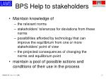 bps help to stakeholders