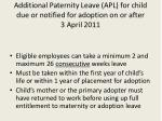 additional paternity leave apl for child due or notified for adoption on or after 3 april 2011