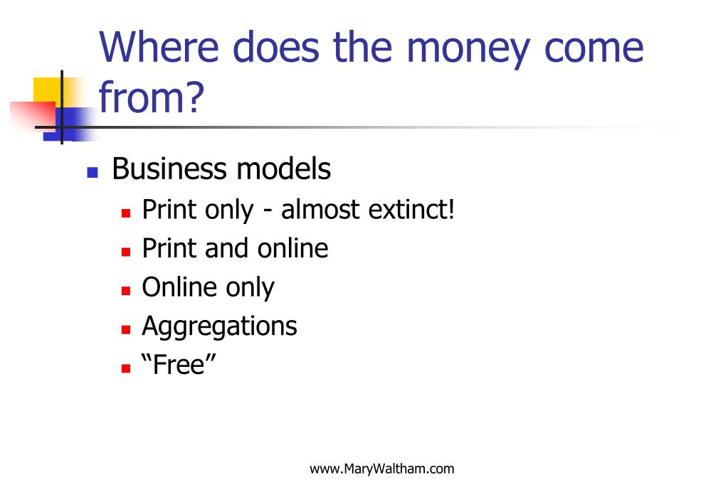 Where does the money come from?
