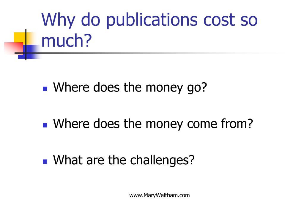 Why do publications cost so much?