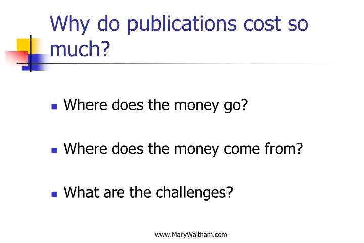 Why do publications cost so much