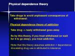 physical dependence theory