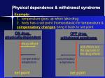 physical dependence withdrawal syndrome