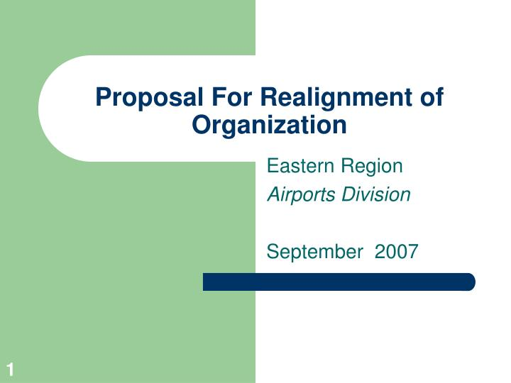 proposal for realignment of organization n.