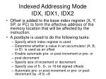indexed addressing mode idx idx1 idx2