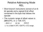 relative addressing mode rel1