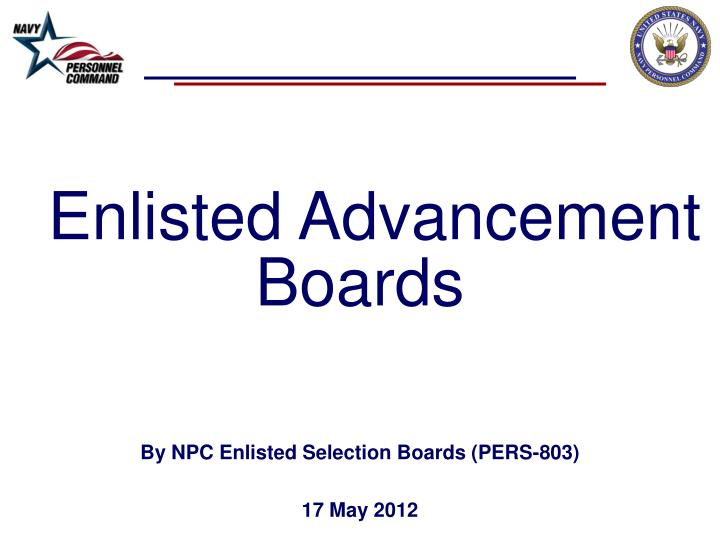 PPT Enlisted Advancement Boards By NPC Enlisted Selection