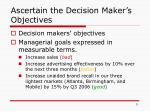 ascertain the decision maker s objectives