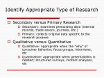 identify appropriate type of research