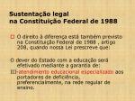 sustenta o legal na constitui o federal de 1988