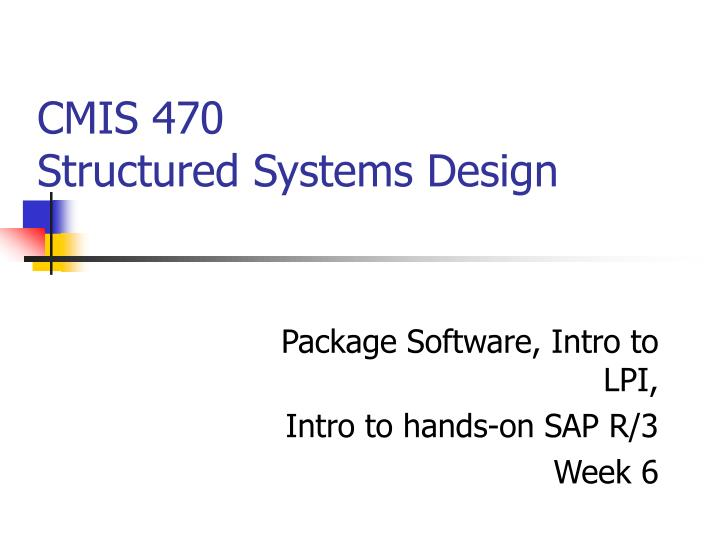 cmis 470 structured systems design n.