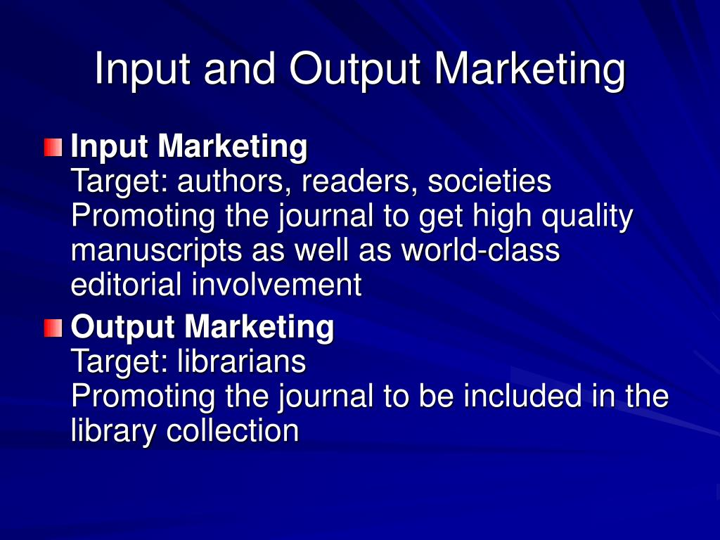 Input and Output Marketing