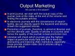 output marketing the journal or the subject
