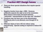 fraction adt design issues