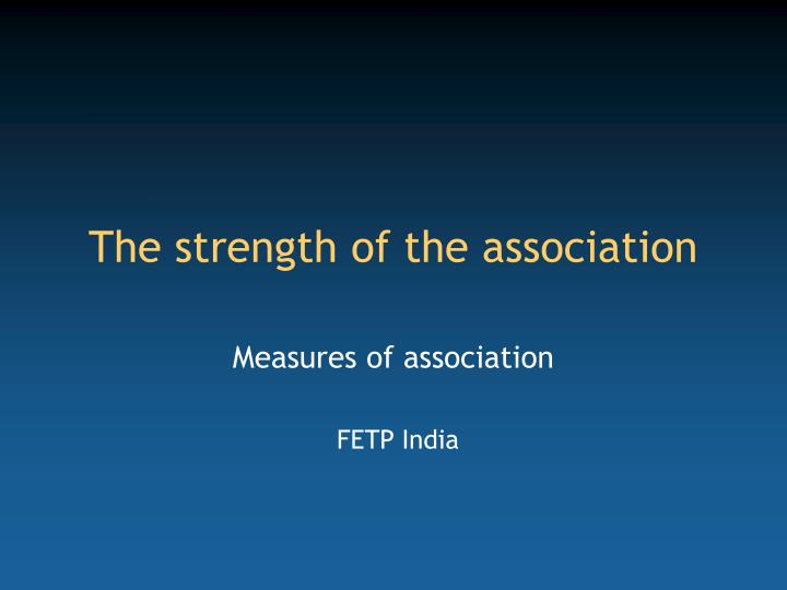 the strength of the association n.