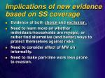 implications of new evidence based on ss coverage