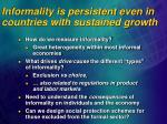 informality is persistent even in countries with sustained growth