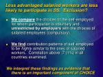 less advantaged salaried workers are less likely to participate in ss exclusion