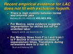 recent empirical evidence for lac does not fit with exclusion hypoth