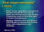 wh at causes informality