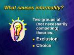 what causes informality