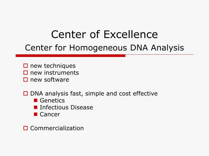 center of excellence center for homogeneous dna analysis n.