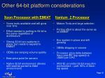 other 64 bit platform considerations