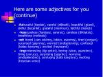 here are some adjectives for you continue1